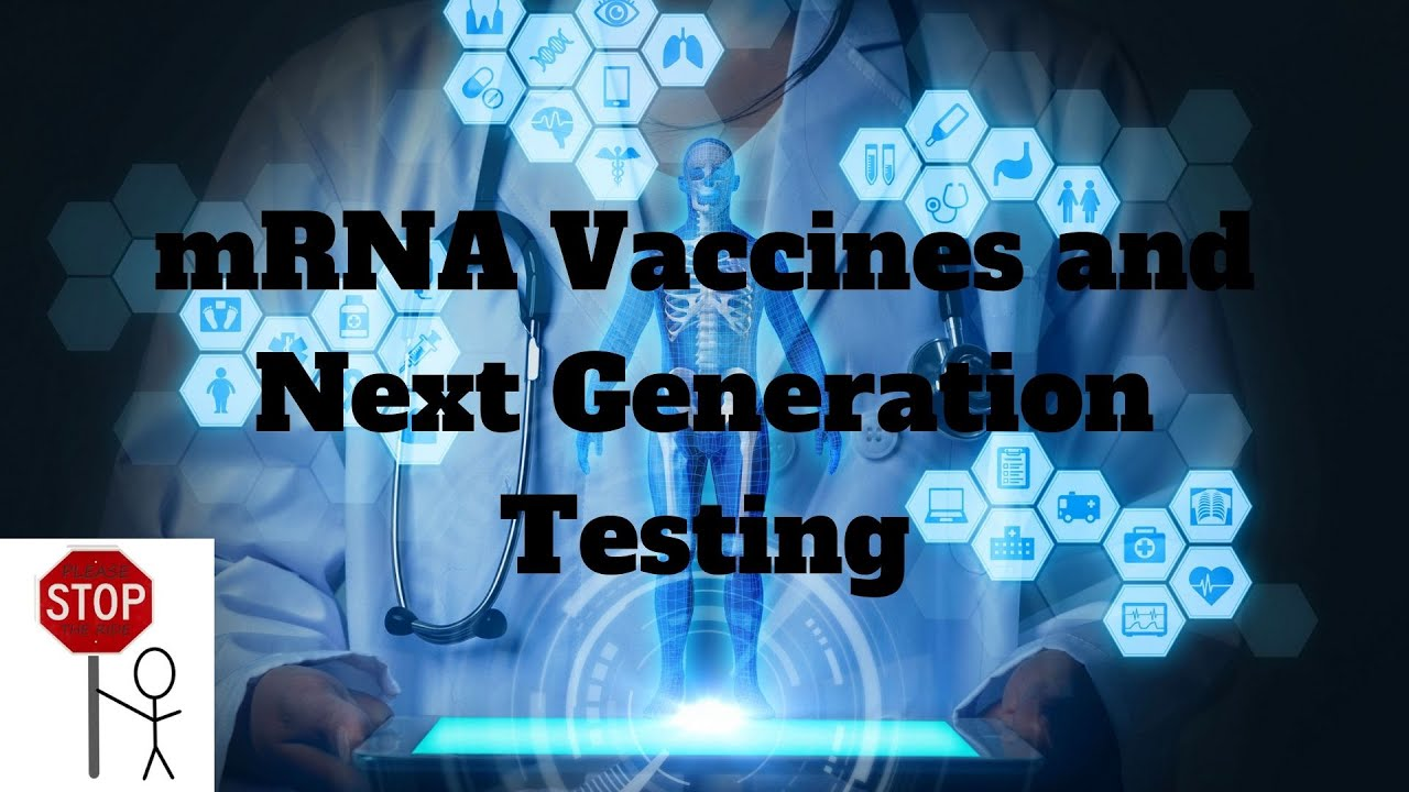 mRNA Vaccines and Next Generation Testing