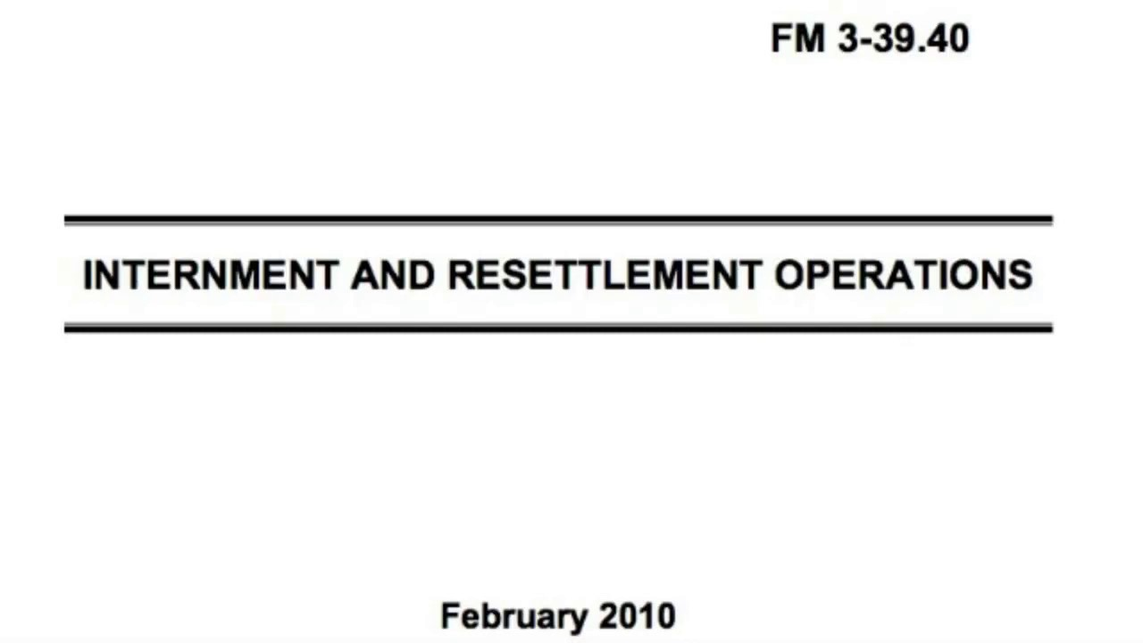 FEMA Internment And Resettlement Operations Manual (FM 3-39.40) Published 2010 - #policepaparazzi