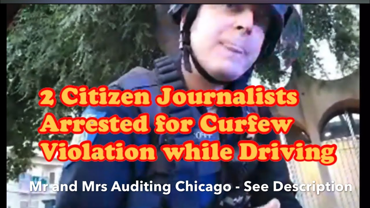 2 Sacramento Citizen Journalists ARRESTED for Curfew while IN CAR - Mr / Mrs Auditing Chicago