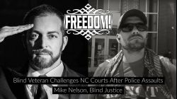 Blind Veteran Challenges NC Courts After Police Assaults - Mike Nelson, Blind Justice